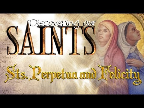 Discovering our Saint's – Sts. Perpetua and Felicity
