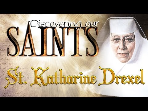 Discovering our Saint's – St. Katharine Drexel