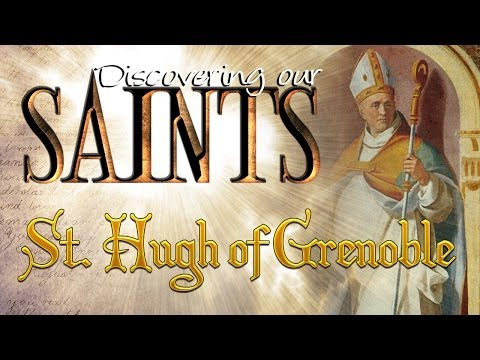 Discovering our Saint's – St. Hugh of Grenoble
