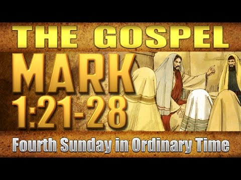 The Gospel – Mark 1:21-28 (Fourth Sunday in Ordinary Time)